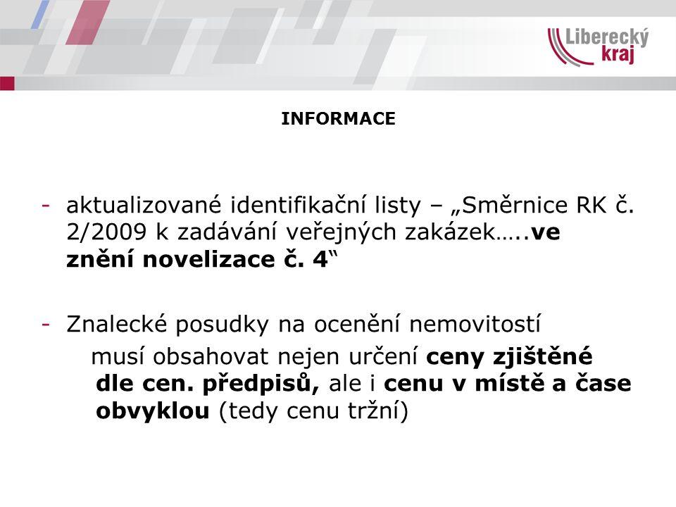 """INFORMACE -aktualizované identifikační listy – """"Směrnice RK č. 2/2009 k zadávání veřejných zakázek…..ve znění novelizace č. 4"""" -Znalecké posudky na oc"""