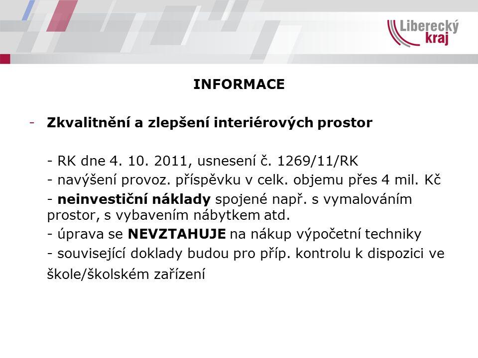 INFORMACE -Zkvalitnění a zlepšení interiérových prostor - RK dne 4. 10. 2011, usnesení č. 1269/11/RK - navýšení provoz. příspěvku v celk. objemu přes