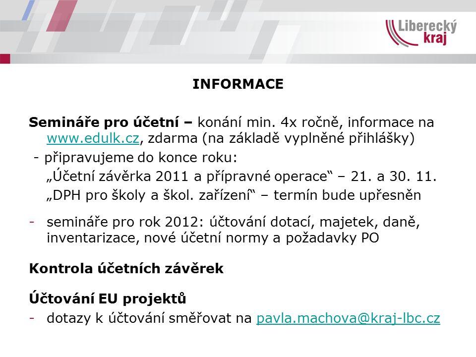 INFORMACE Semináře pro účetní – konání min. 4x ročně, informace na www.edulk.cz, zdarma (na základě vyplněné přihlášky) www.edulk.cz - připravujeme do