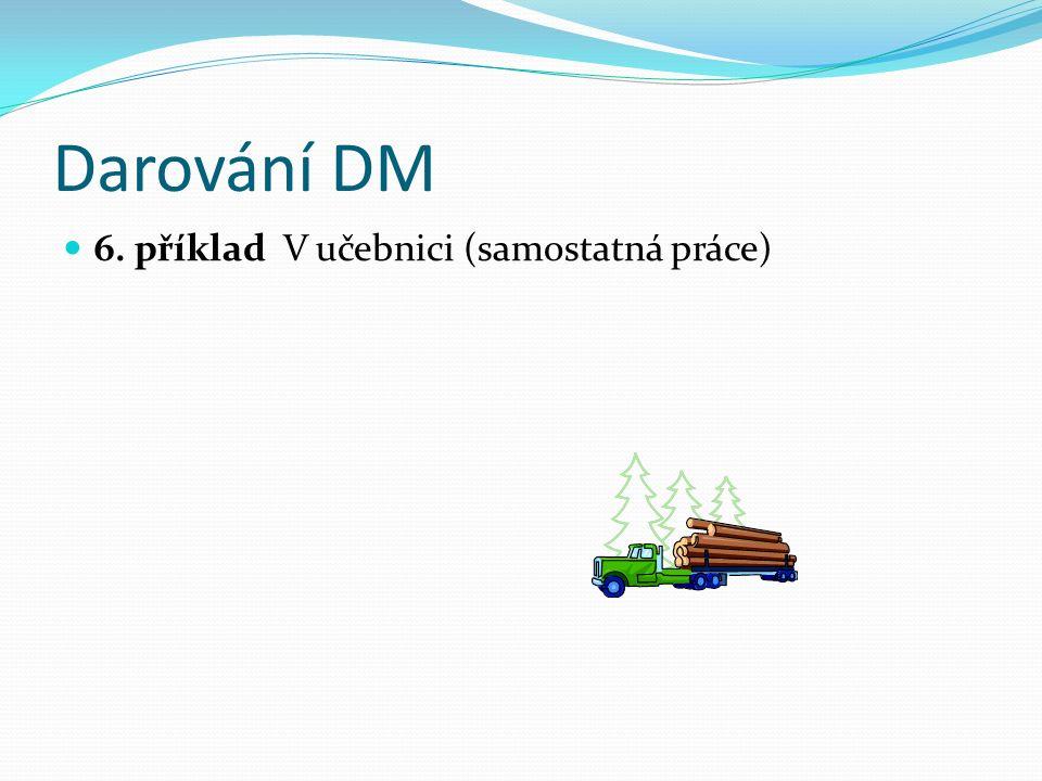 Darování DM 6. příklad V učebnici (samostatná práce)