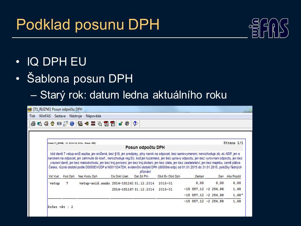 Podklad posunu DPH IQ DPH EU Šablona posun DPH –Starý rok: datum ledna aktuálního roku