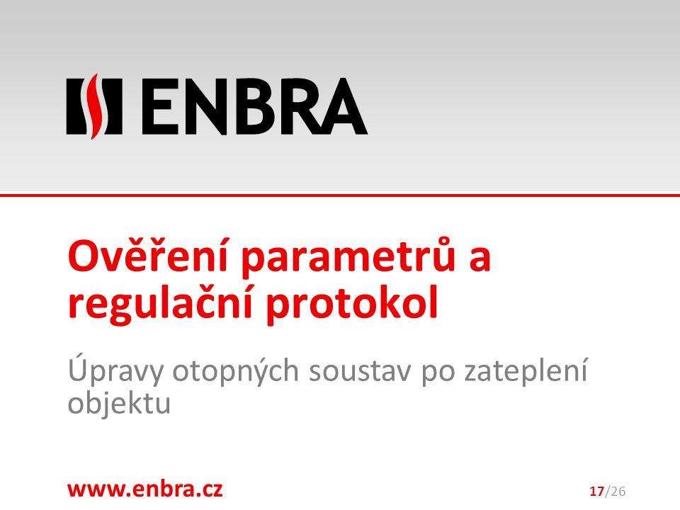 www.enbra.cz 28.9.2016 Úpravy otopných soustav po zateplení objektu 17/26 Ověření parametrů a regulační protokol