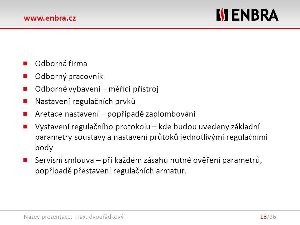 www.enbra.cz 28.9.2016Název prezentace, max. dvouřádkový18/26 Odborná firma Odborný pracovník Odborné vybavení – měřící přístroj Nastavení regulačních