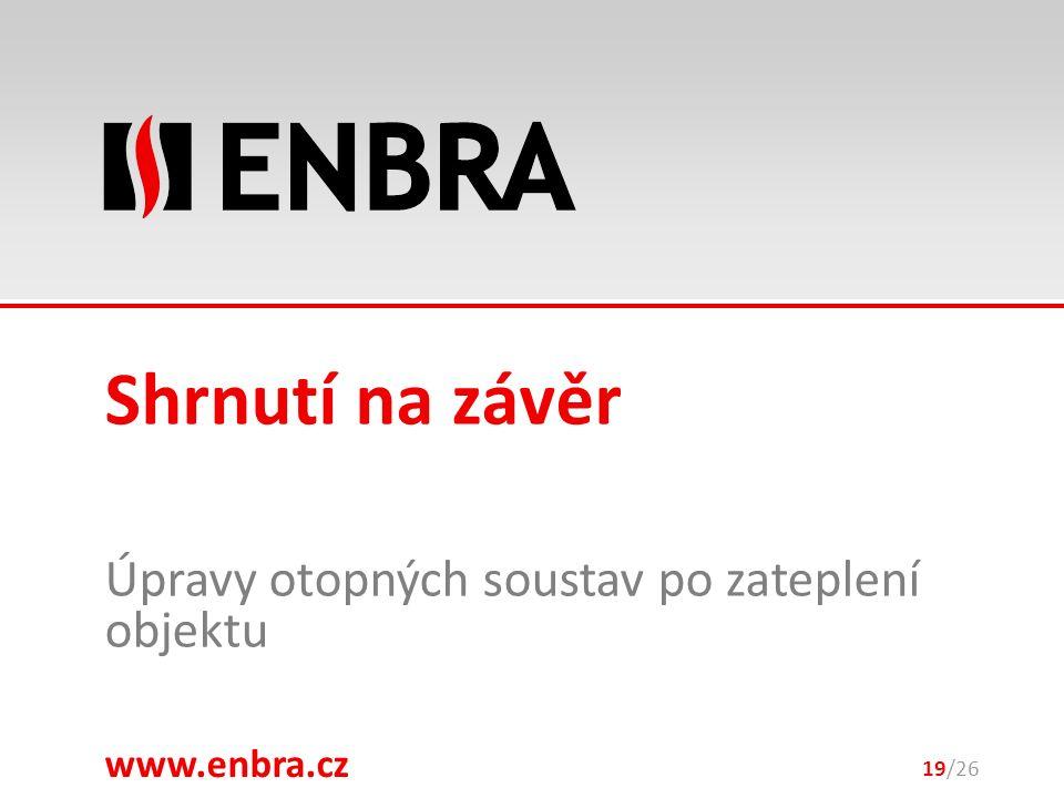 www.enbra.cz 28.9.2016 Úpravy otopných soustav po zateplení objektu 19/26 Shrnutí na závěr