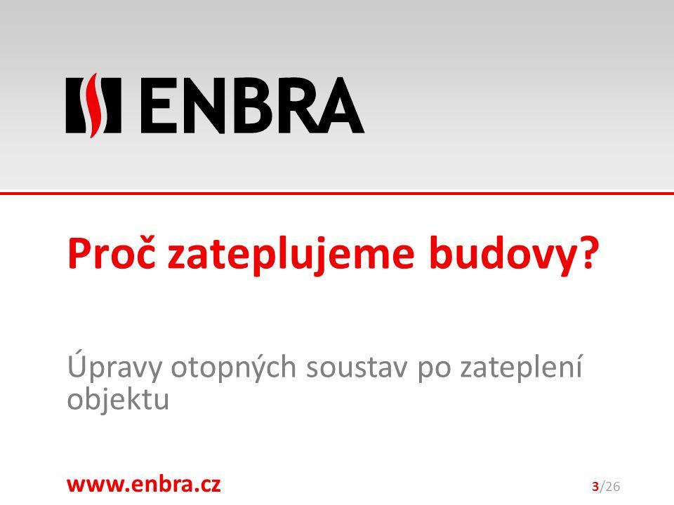 www.enbra.cz 28.9.2016 Úpravy otopných soustav po zateplení objektu 3/26 Proč zateplujeme budovy?