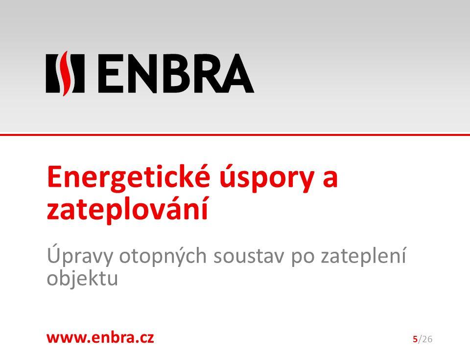 www.enbra.cz 28.9.2016 Úpravy otopných soustav po zateplení objektu 5/26 Energetické úspory a zateplování