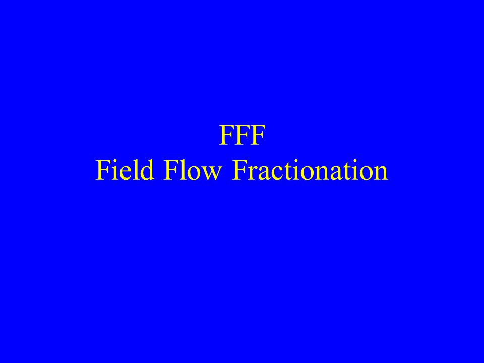 FFF Field Flow Fractionation