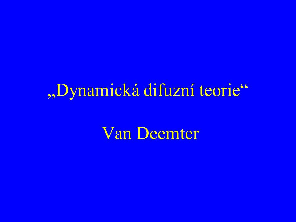 """Dynamická difuzní teorie Van Deemter"