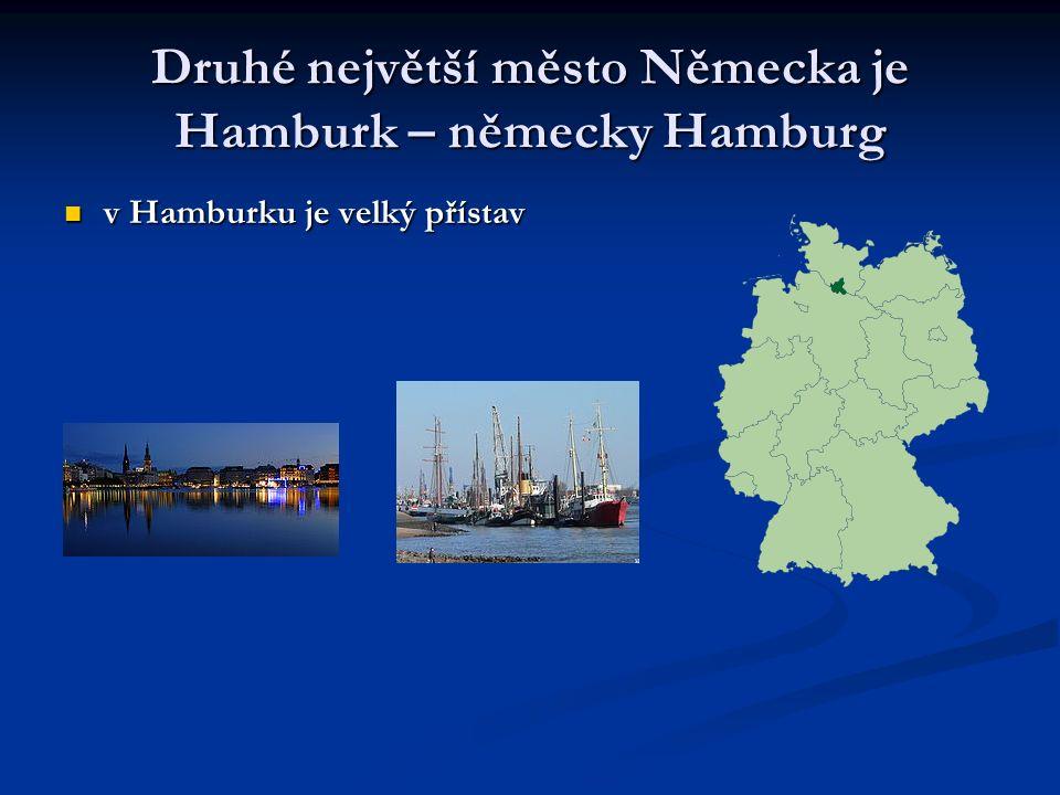 Druhé největší město Německa je Hamburk – německy Hamburg v Hamburku je velký přístav v Hamburku je velký přístav