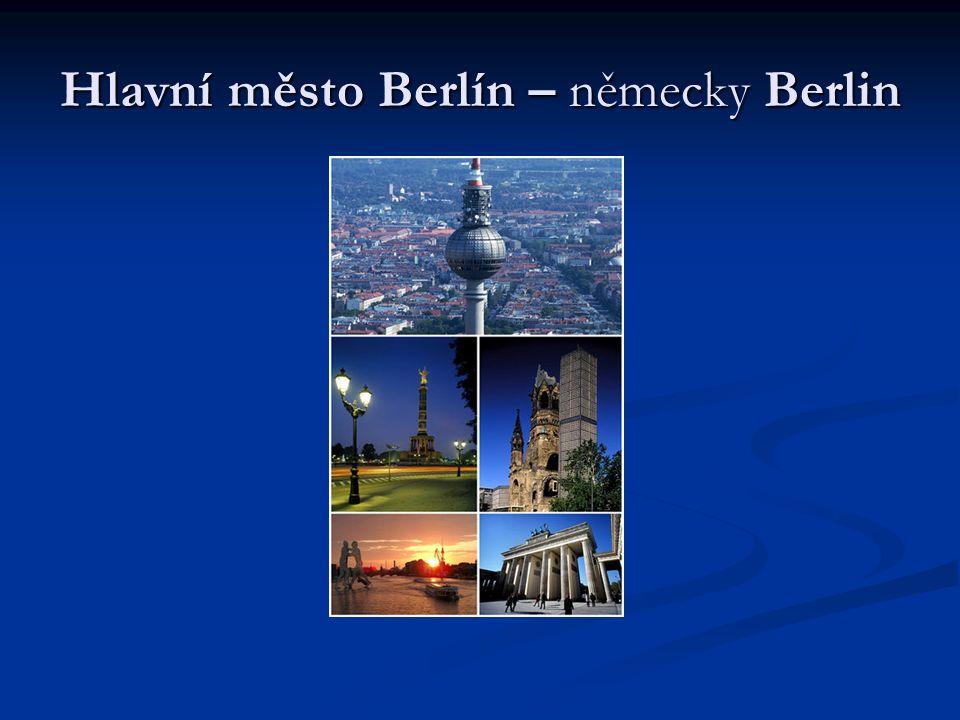 Hlavní město Berlín – německy Berlin