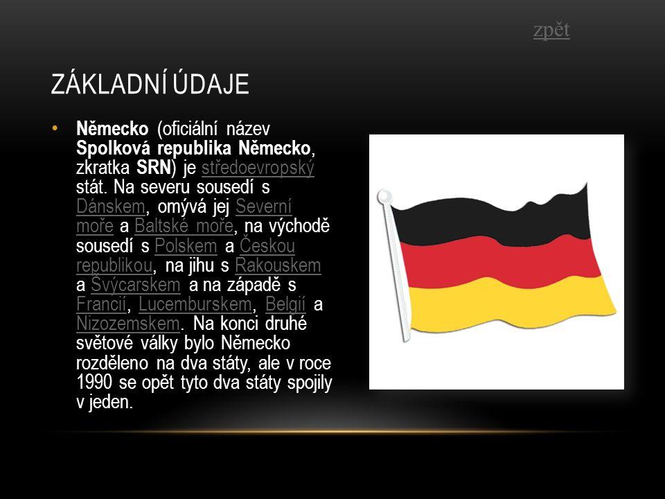 Německo (oficiální název Spolková republika Německo, zkratka SRN ) je středoevropský stát. Na severu sousedí s Dánskem, omývá jej Severní moře a Balts