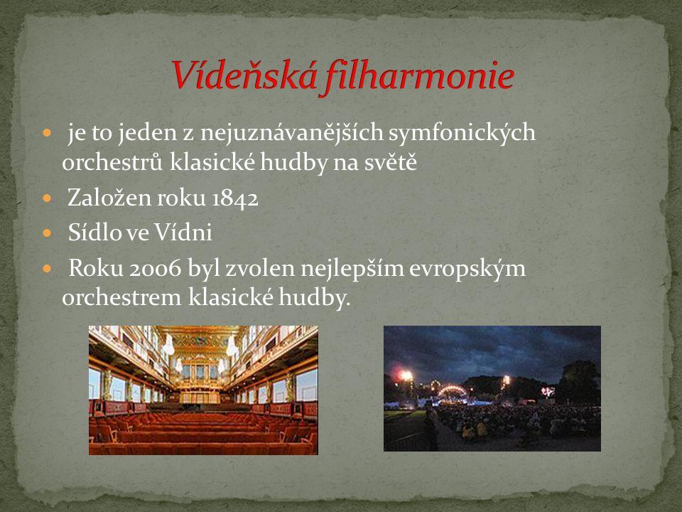 je to jeden z nejuznávanějších symfonických orchestrů klasické hudby na světě Založen roku 1842 Sídlo ve Vídni Roku 2006 byl zvolen nejlepším evropským orchestrem klasické hudby.