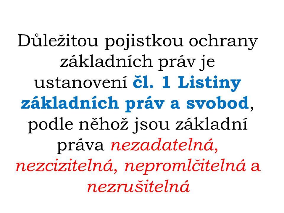Důležitou pojistkou ochrany základních práv je ustanovení čl.