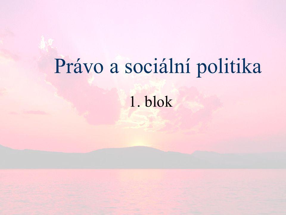 Právo a sociální politika 1. blok