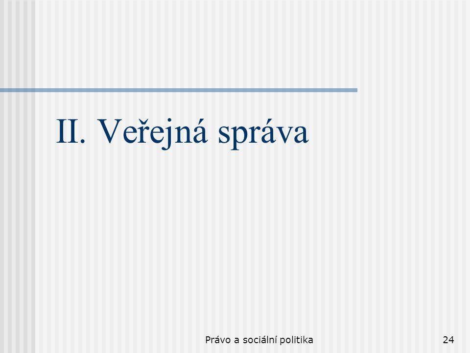 Právo a sociální politika24 II. Veřejná správa