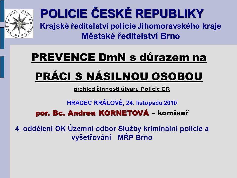 POLICIE ČESKÉ REPUBLIKY Krajské ředitelství policie Jihomoravského kraje Městské ředitelství Brno por.