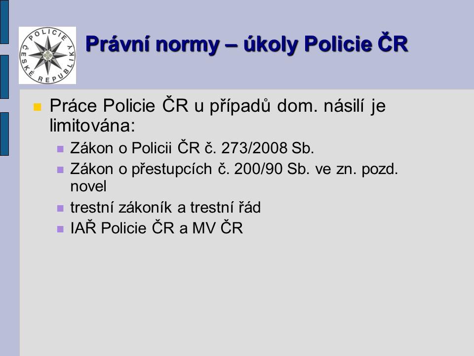 Práce Policie ČR u případů dom. násilí je limitována: Zákon o Policii ČR č.