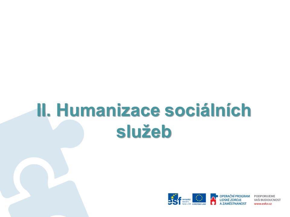 II. Humanizace sociálních služeb