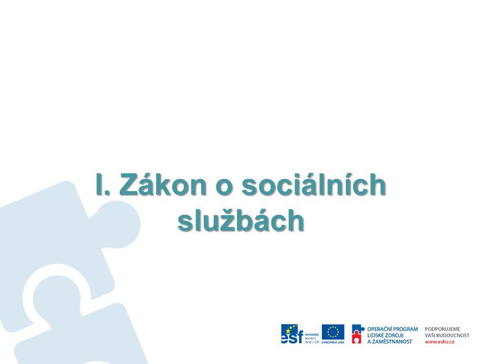 I. Zákon o sociálních službách