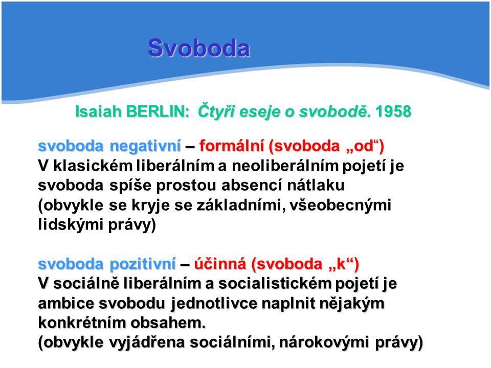 """Pokud chápeme svobodu v její pozitivní podobě, mícháme jí s pojmy """"rovnost nebo """"spravedlnost Při takovém pojetí svobody vznikají konflikty mezi svobodou, rovností, spravedlností a demokracií …Dahrendorf hovoří dokonce o kvadratuře kruhu (jsou i další dělení – svoboda jako autonomie x dělám si co chci – vnitřní omezení svobody – dvě já, svoboda jako politická účast x tam kde končí politika - participativní) Svoboda"""
