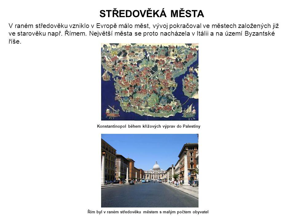 STŘEDOVĚKÁ MĚSTA V raném středověku vzniklo v Evropě málo měst, vývoj pokračoval ve městech založených již ve starověku např.