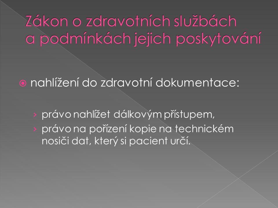  nahlížení do zdravotní dokumentace: › právo nahlížet dálkovým přístupem, › právo na pořízení kopie na technickém nosiči dat, který si pacient určí.