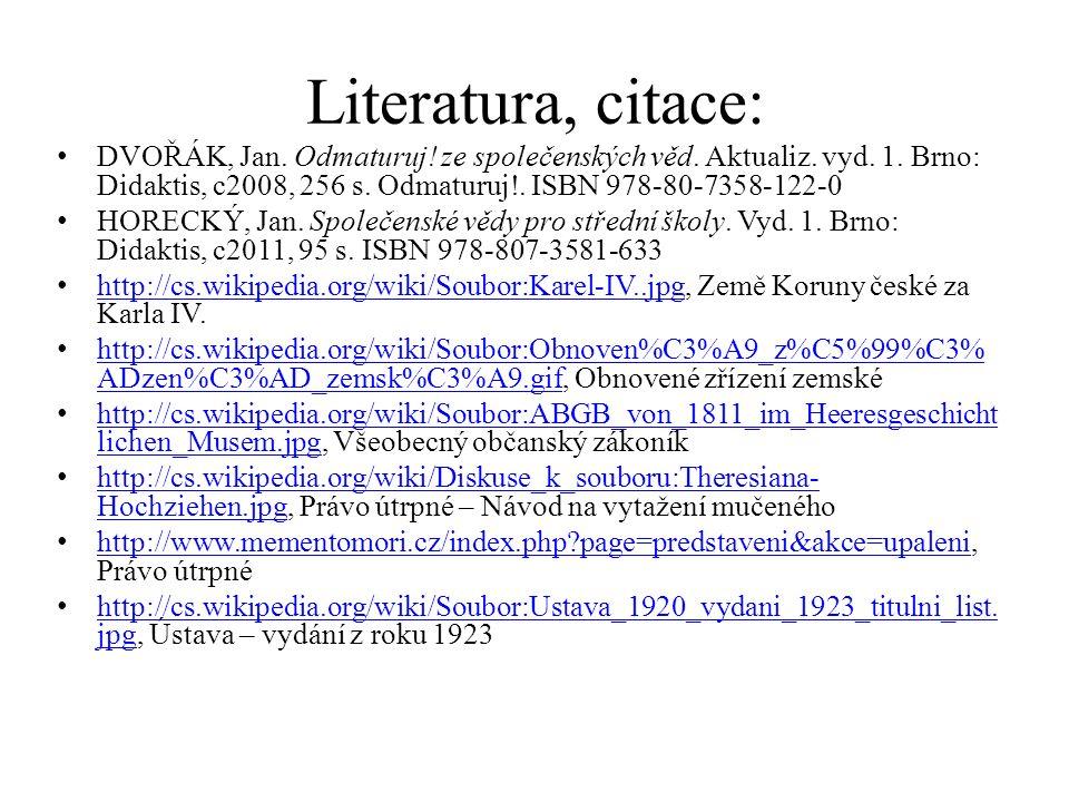 Literatura, citace: DVOŘÁK, Jan. Odmaturuj. ze společenských věd.