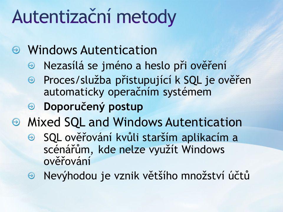 Windows Autentication Nezasílá se jméno a heslo při ověření Proces/služba přistupující k SQL je ověřen automaticky operačním systémem Doporučený postu