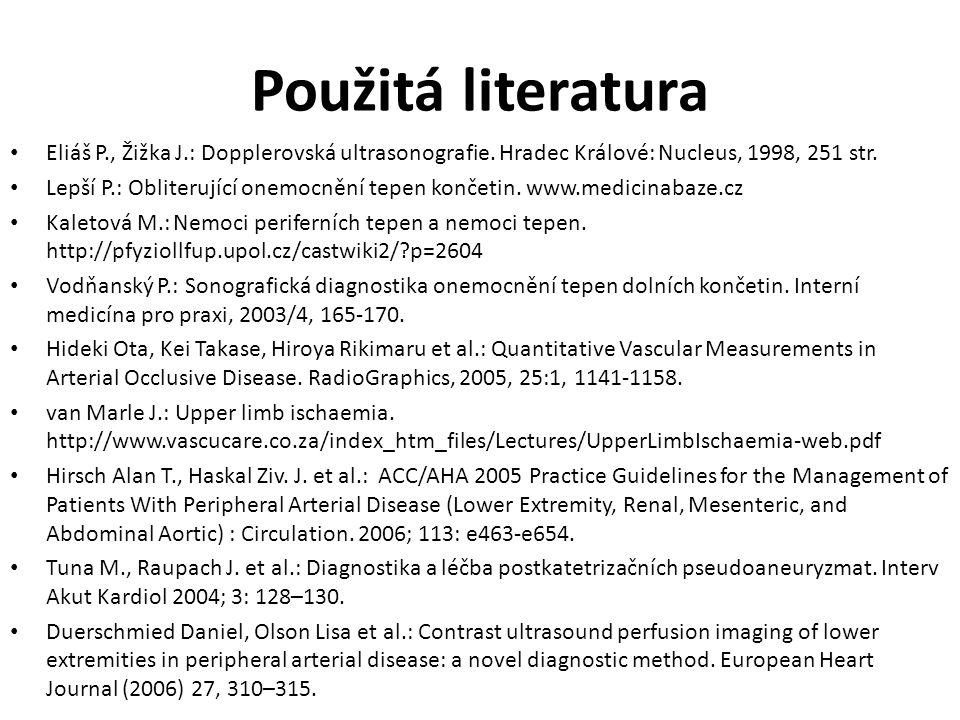 Použitá literatura Eliáš P., Žižka J.: Dopplerovská ultrasonografie.