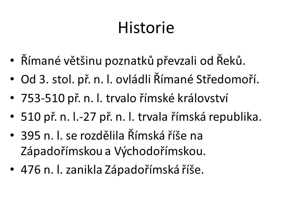 Historie Římané většinu poznatků převzali od Řeků.