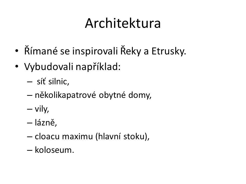 Architektura Římané se inspirovali Řeky a Etrusky.