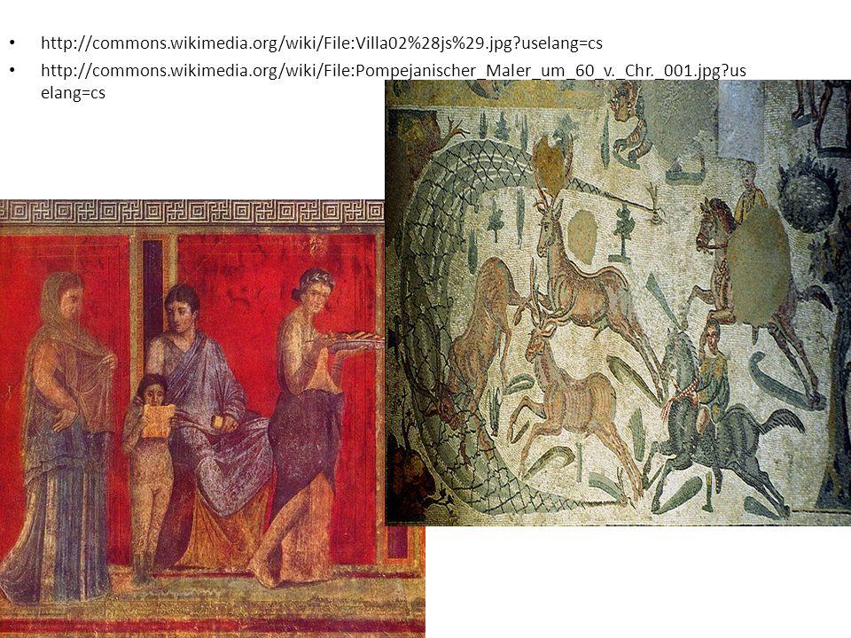 http://commons.wikimedia.org/wiki/File:Villa02%28js%29.jpg uselang=cs http://commons.wikimedia.org/wiki/File:Pompejanischer_Maler_um_60_v._Chr._001.jpg us elang=cs