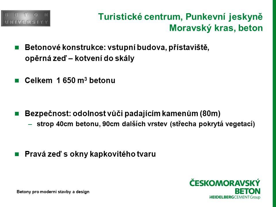 Turistické centrum, Punkevní jeskyně Moravský kras, beton Betonové konstrukce: vstupní budova, přístaviště, opěrná zeď – kotvení do skály Celkem 1 650