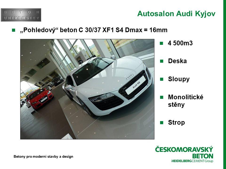 """Autosalon Audi Kyjov """"Pohledový beton C 30/37 XF1 S4 Dmax = 16mm 4 500m3 Deska Sloupy Monolitické stěny Strop Betony pro moderní stavby a design"""