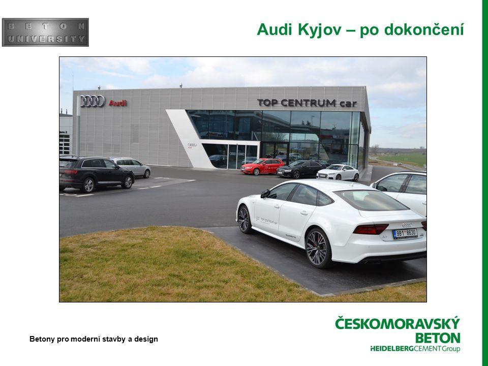 Audi Kyjov – po dokončení Betony pro moderní stavby a design