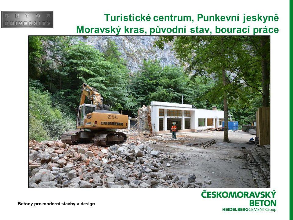 Turistické centrum, Punkevní jeskyně Moravský kras, původní stav, bourací práce Betony pro moderní stavby a design