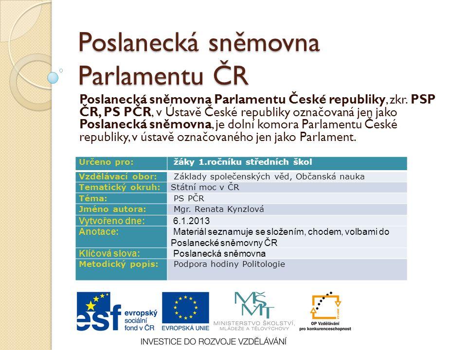 Poslanecká sněmovna Parlamentu ČR Poslanecká sněmovna Parlamentu České republiky, zkr.