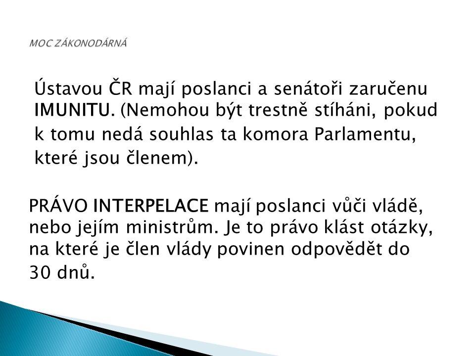 Ústavou ČR mají poslanci a senátoři zaručenu IMUNITU.