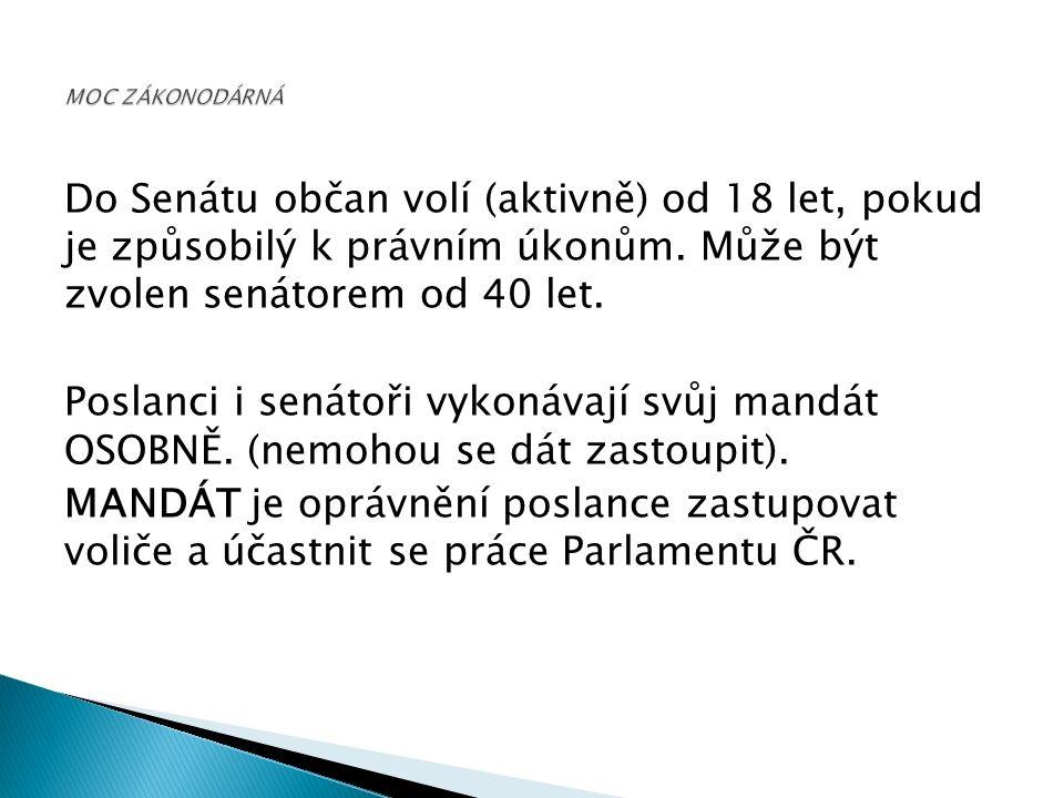 Do Senátu občan volí (aktivně) od 18 let, pokud je způsobilý k právním úkonům.