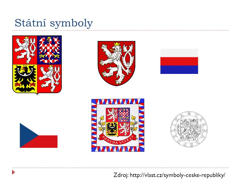 Státní symboly Zdroj: http://vlast.cz/symboly-ceske-republiky/