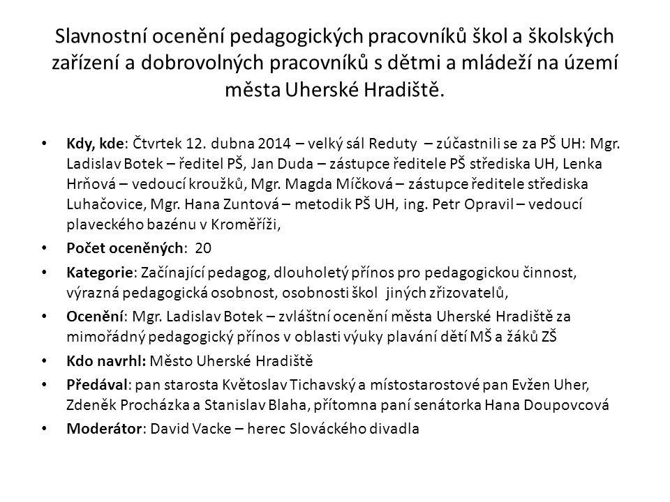 Slavnostní ocenění pedagogických pracovníků škol a školských zařízení a dobrovolných pracovníků s dětmi a mládeží na území města Uherské Hradiště.