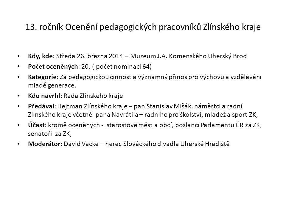 13. ročník Ocenění pedagogických pracovníků Zlínského kraje Kdy, kde: Středa 26.