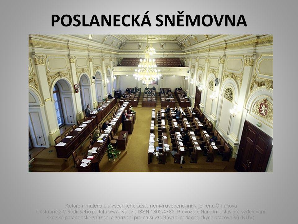 POSLANECKÁ SNĚMOVNA Autorem materiálu a všech jeho částí, není-li uvedeno jinak, je Irena Čiháková Dostupné z Metodického portálu www.rvp.cz ; ISSN 18