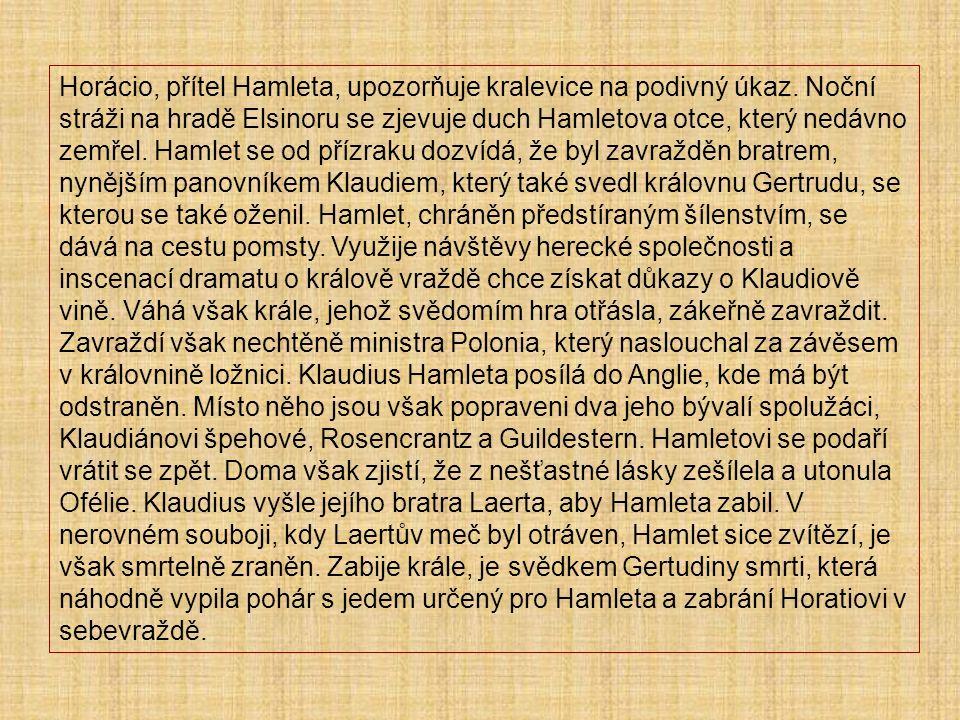 Horácio, přítel Hamleta, upozorňuje kralevice na podivný úkaz.