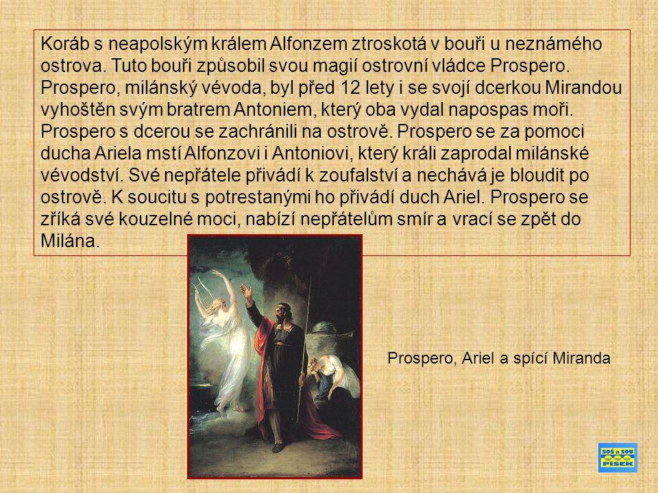 Koráb s neapolským králem Alfonzem ztroskotá v bouři u neznámého ostrova. Tuto bouři způsobil svou magií ostrovní vládce Prospero. Prospero, milánský