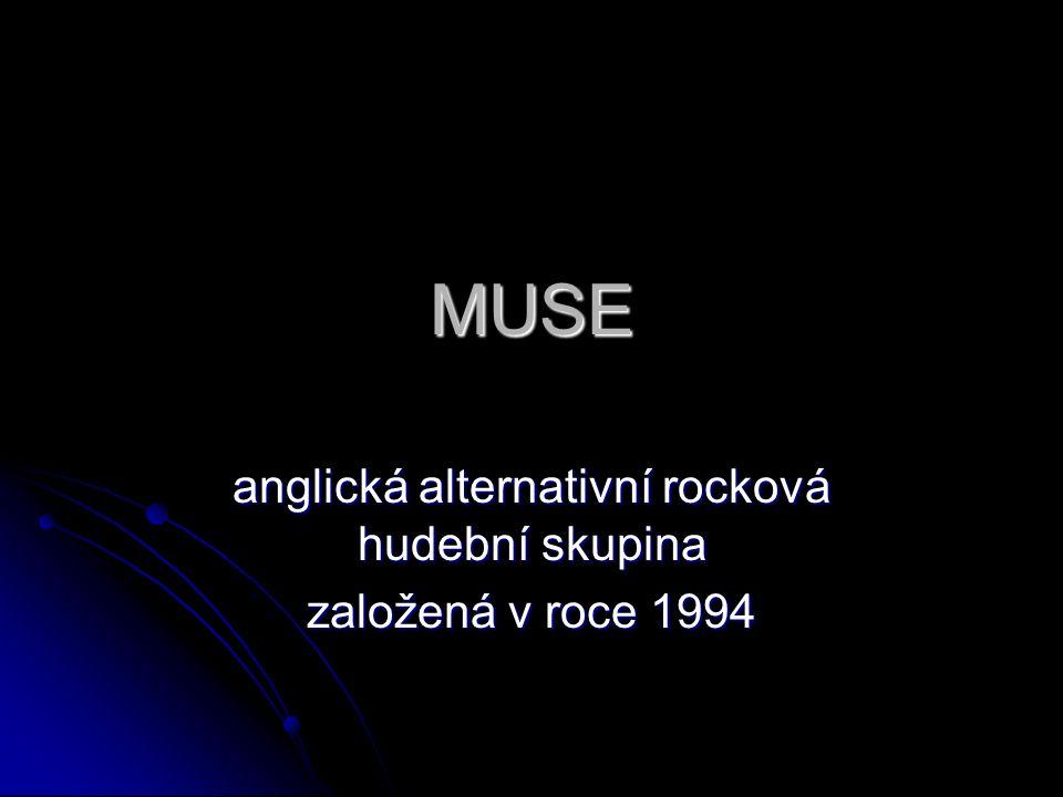 MUSE anglická alternativní rocková hudební skupina založená v roce 1994