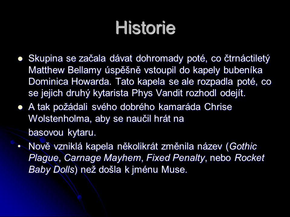Historie Skupina se začala dávat dohromady poté, co čtrnáctiletý Matthew Bellamy úspěšně vstoupil do kapely bubeníka Dominica Howarda.