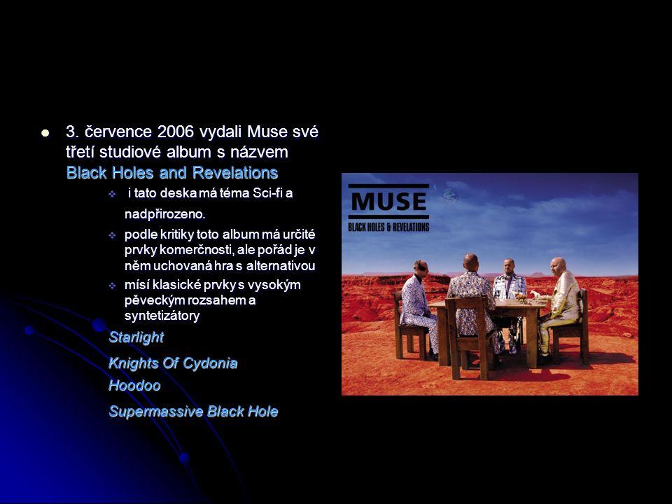 3. července 2006 vydali Muse své třetí studiové album s názvem Black Holes and Revelations 3.