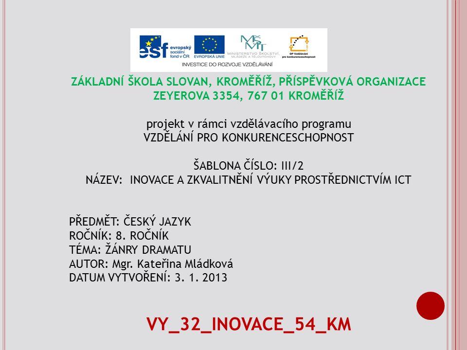 ZÁKLADNÍ ŠKOLA SLOVAN, KROMĚŘÍŽ, PŘÍSPĚVKOVÁ ORGANIZACE ZEYEROVA 3354, 767 01 KROMĚŘÍŽ projekt v rámci vzdělávacího programu VZDĚLÁNÍ PRO KONKURENCESC