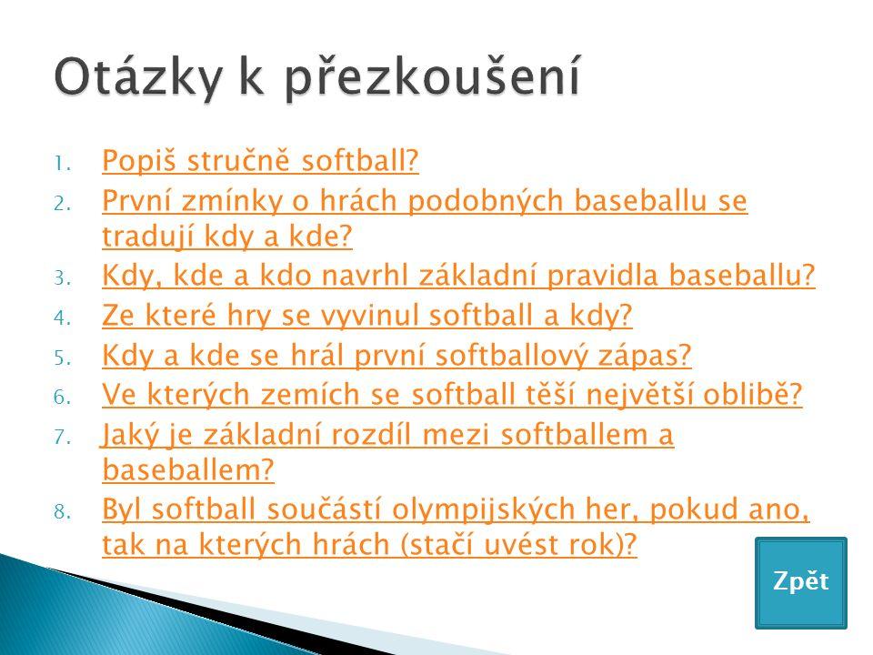 1. Popiš stručně softball. Popiš stručně softball.